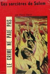 Les Sorcieres De Salem. Collection Le Crime Ne Paie Pas N° 14 - Couverture - Format classique