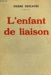 L'Enfant De Liaison. - Couverture - Format classique