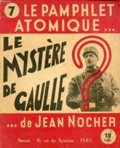 Le Pamphlet Atomique N°7 : Le Mystere De Gaulle ? - Couverture - Format classique