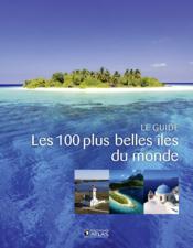 Les 100 plus belles îles du monde - Couverture - Format classique