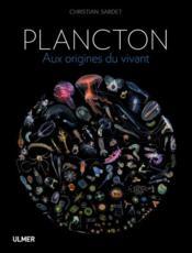 Plancton ; aux origines du vivant - Couverture - Format classique