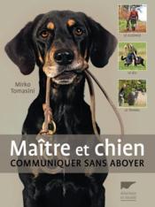 Maître et chien ; communiquer sans aboyer - Couverture - Format classique