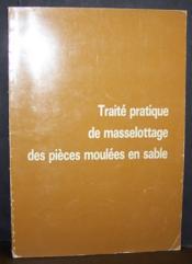 Traité pratique de masselottage des pièces moulées en sable - Couverture - Format classique