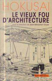 Hokusaï, le vieux fou d'architecture - Couverture - Format classique