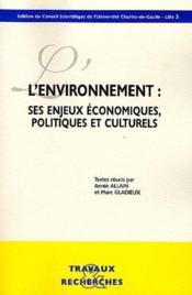 L'Environnement ; Ses Enjeux Economiques Politiques Culturels - Couverture - Format classique
