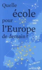 Quelle école pour l'Europe de demain ? - Couverture - Format classique