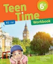 Teen Time ; anglais ; cycle 3 ; 6e ; workbook (édition 2017) - Couverture - Format classique