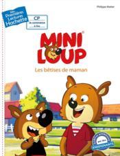 Mes premières lectures ; Mini-Loup ; les bêtises de maman - Couverture - Format classique