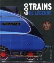 600 trains de légende - Couverture - Format classique