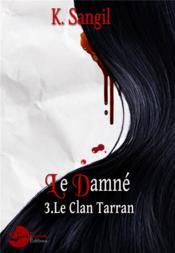 Le clan Tarran t.3 ; le damné - Couverture - Format classique