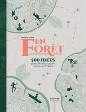 En forêt ; 150 idées pour des escapades nature en France - Couverture - Format classique
