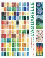 L'harmonie des couleurs pour l'aquarelle - Couverture - Format classique