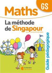 Méthode de Singapour ; maths ; GS ; guide pédagogique (édition 2020) - Couverture - Format classique