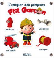 P'tit Garçon ; l'imagier des pompiers - Couverture - Format classique