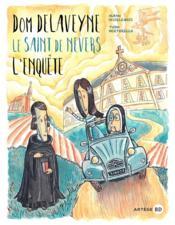 Dom Delaveyne, le saint de Nevers ; l'enquête - Couverture - Format classique