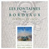Les fontaines de Bordeaux du XVIIe au XXe siècle - Couverture - Format classique