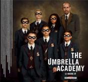 Umbrella Academy ; makong of - Couverture - Format classique