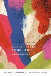 Le beau et ses traductions ; les quatre définitions du beau dans le Hippias majeur de Platon - Couverture - Format classique