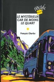 Le Mysterieux Car De Moins Le Quart - Couverture - Format classique