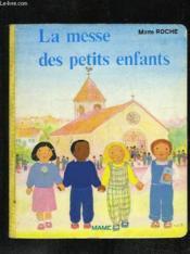 La Messe Des Petits Enfan - Couverture - Format classique