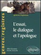 L'Essai Le Dialogue Et L'Apologue Genres/Registres - Couverture - Format classique