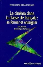 Le cinema dans la classe de francais - Couverture - Format classique