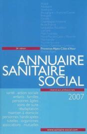 Annuaire sanitaire et social provence-alpes-côte-d'azur (édition 2007) - Couverture - Format classique