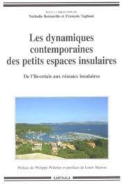 Dynamiques contemporaines des petits espaces insulaires. de l'ile relais aux reseaux insulaires - Couverture - Format classique