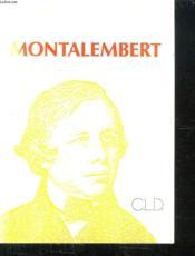 Montalembert un catholique en politique - Couverture - Format classique