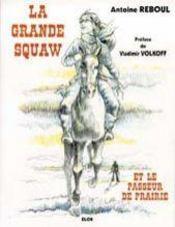 La grande squaw et le passeur de prairies - Intérieur - Format classique