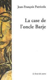 La Case De L'Oncle Barje - Couverture - Format classique