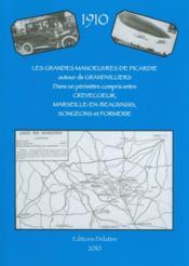 Les grandes manoeuvres de Picardie ; autour de Grandvilliers, dans un périmètre compris entre Crèvecoeur, Marseille-en-Beauvaisis, Songeons et Formerie ; 1910-2010 - Couverture - Format classique