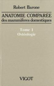 Anatomie comparée des mammifères domestiques. t.1; ostéologie (5e édition) - Couverture - Format classique