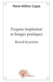 Exquise Inspiration Et Songes Poetiques - Couverture - Format classique