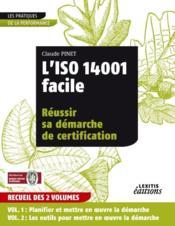 L'iso 14001 facile ; réussir sa démarche de certification t.1 et t.2 - Couverture - Format classique
