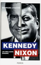 Kennedy-Nixon, les meilleurs ennemis - Couverture - Format classique