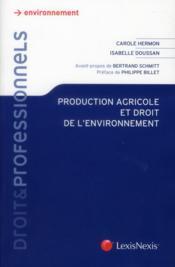Production agricole et droit de l'environnement - Couverture - Format classique
