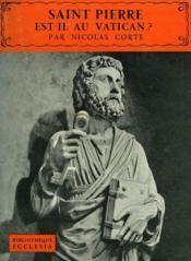 Saint Pierre Est-Il Au Vatican? Bibliotheque Ecclesia N° 29 - Couverture - Format classique