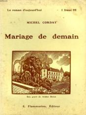 Mariage De Demain. Collection : Le Roman D'Aujourd'Hui N° 44 - Couverture - Format classique