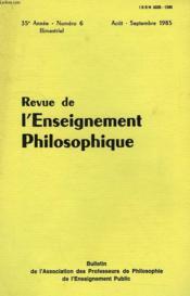 REVUE DE L'ENSEIGNEMENT PHILOSOPHIQUE, 35e ANNEE, N° 6, AOUT-SEPT. 1985 - Couverture - Format classique