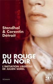 Du rouge au noir ; l'initiation libertine de Julien Sorel - Couverture - Format classique