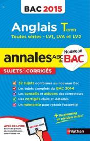 Annales ABC du bac ; sujets & corrigés T.14 ; anglais ; terminale toutes séries LV1, LVA et LV2 - Couverture - Format classique
