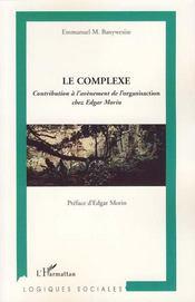 Le complexe ; contribution à l'avènement de l'organisaction chez Edgar Morin - Intérieur - Format classique