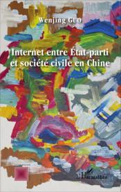 Internet entre Etat-parti et société civile en Chine - Couverture - Format classique