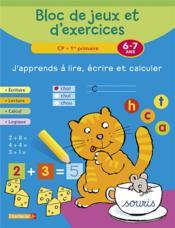 BLOC DE JEUX ET D'EXERCICES ; j'apprends à lire, écrire et calculer ; CP, 1re primaire - Couverture - Format classique