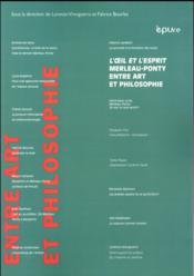 L' il et l'esprit: maurice merleau-ponty entre art et philoso phie - Couverture - Format classique