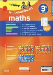 LES CLES DU COLLEGE ; je m'entraîne en maths ; 3ème (édition 2016) - 4ème de couverture - Format classique