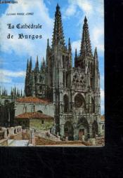 La Cathedrale De Burgos - Couverture - Format classique