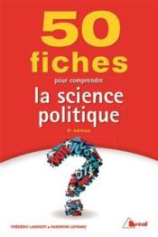 50 fiches pour comprendre la science politique (6e édition) - Couverture - Format classique