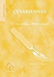 Césariennes ; questions, effets, enjeux (2e édition) - Couverture - Format classique